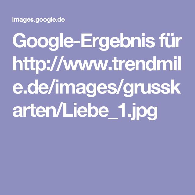 Google-Ergebnis für http://www.trendmile.de/images/grusskarten/Liebe_1.jpg