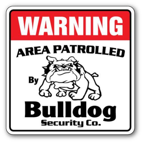 BULLDOGSecuritySignAreaPatrolledpetguardwarningdog