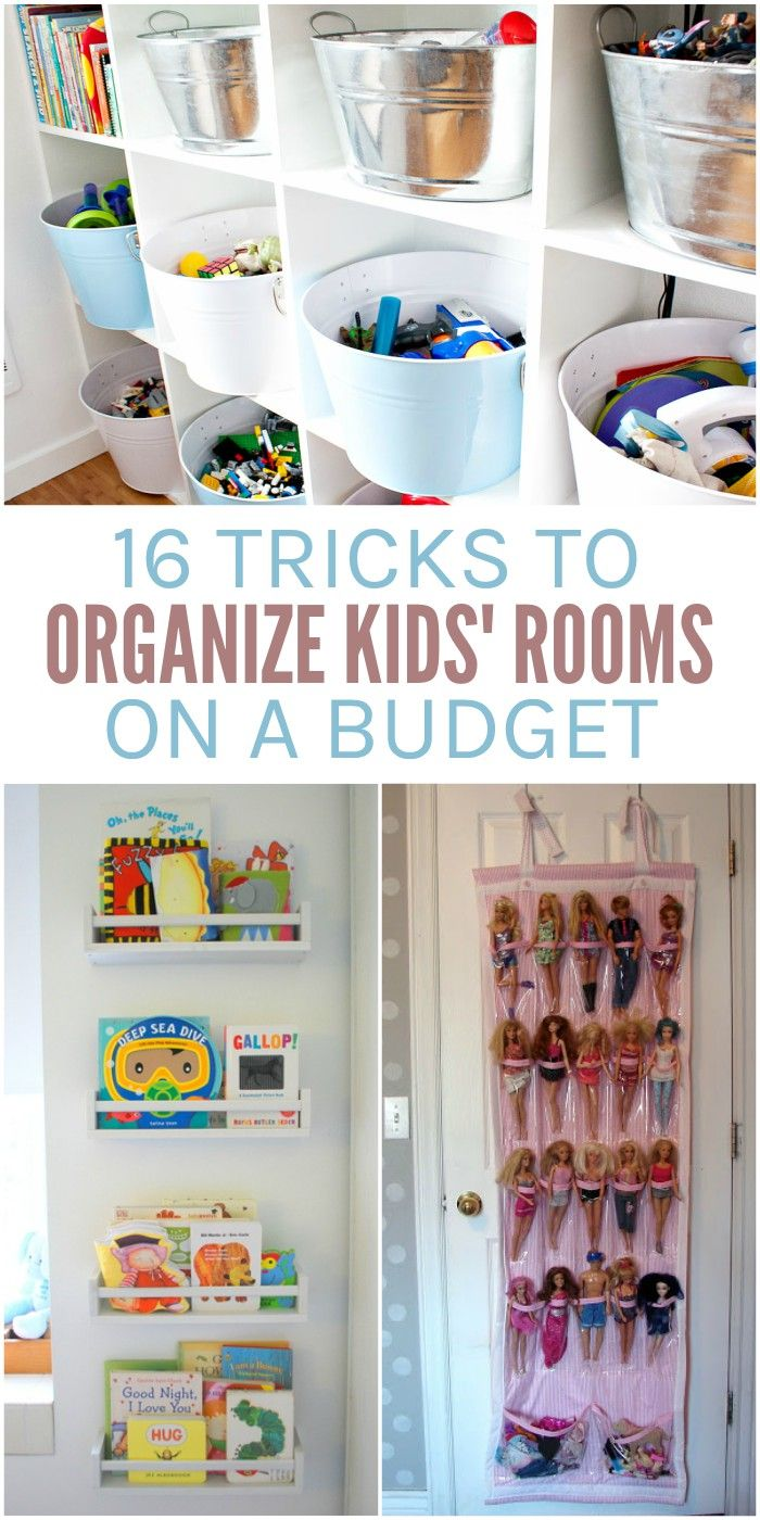 16 Tricks To Organize Kid Rooms On A Budget Kids Bedroom Organization Kids Room Organization Toy Room Organization