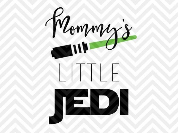 Mommy's Little Jedi Inspired SVG and DXF Cut File • PNG