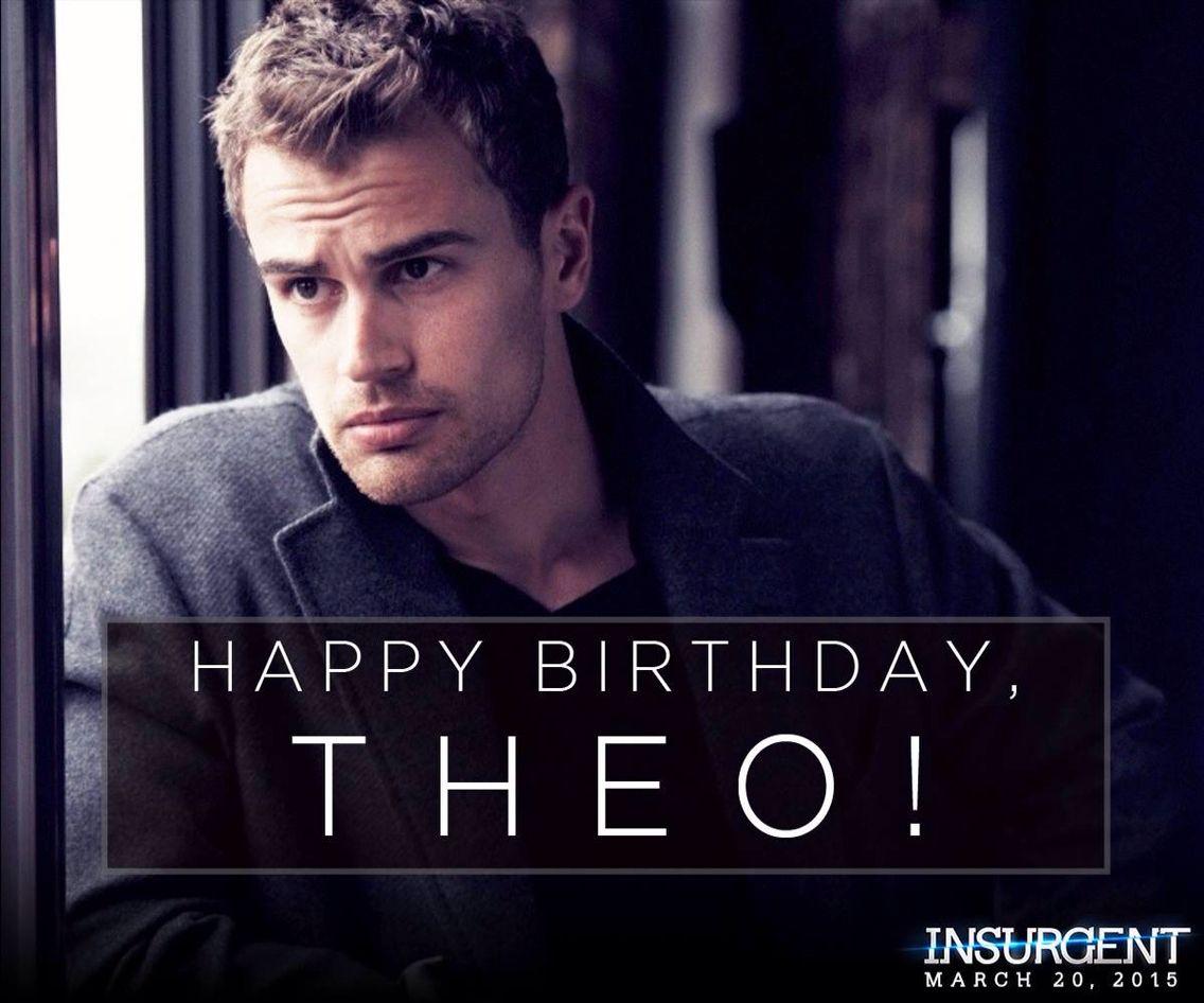 HAPPY BIRTHDAY!!!!   Divergente insurgente leal, Theo ...