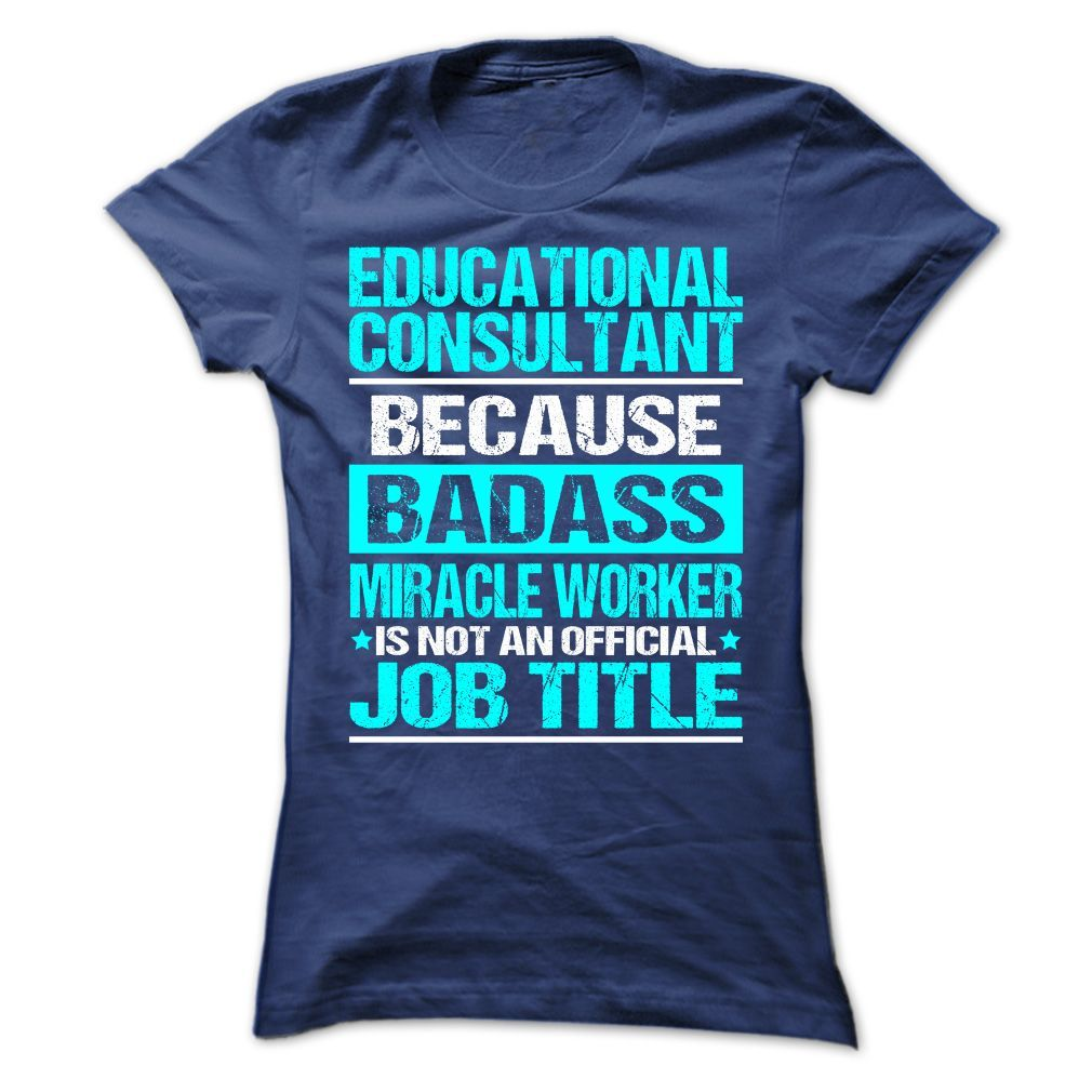 Awesome Shirt For Educational Consultant T-Shirts, Hoodies. ADD TO CART ==►…