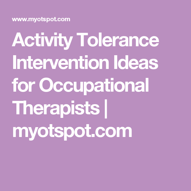 Activity Tolerance Intervention Ideas for Occupational