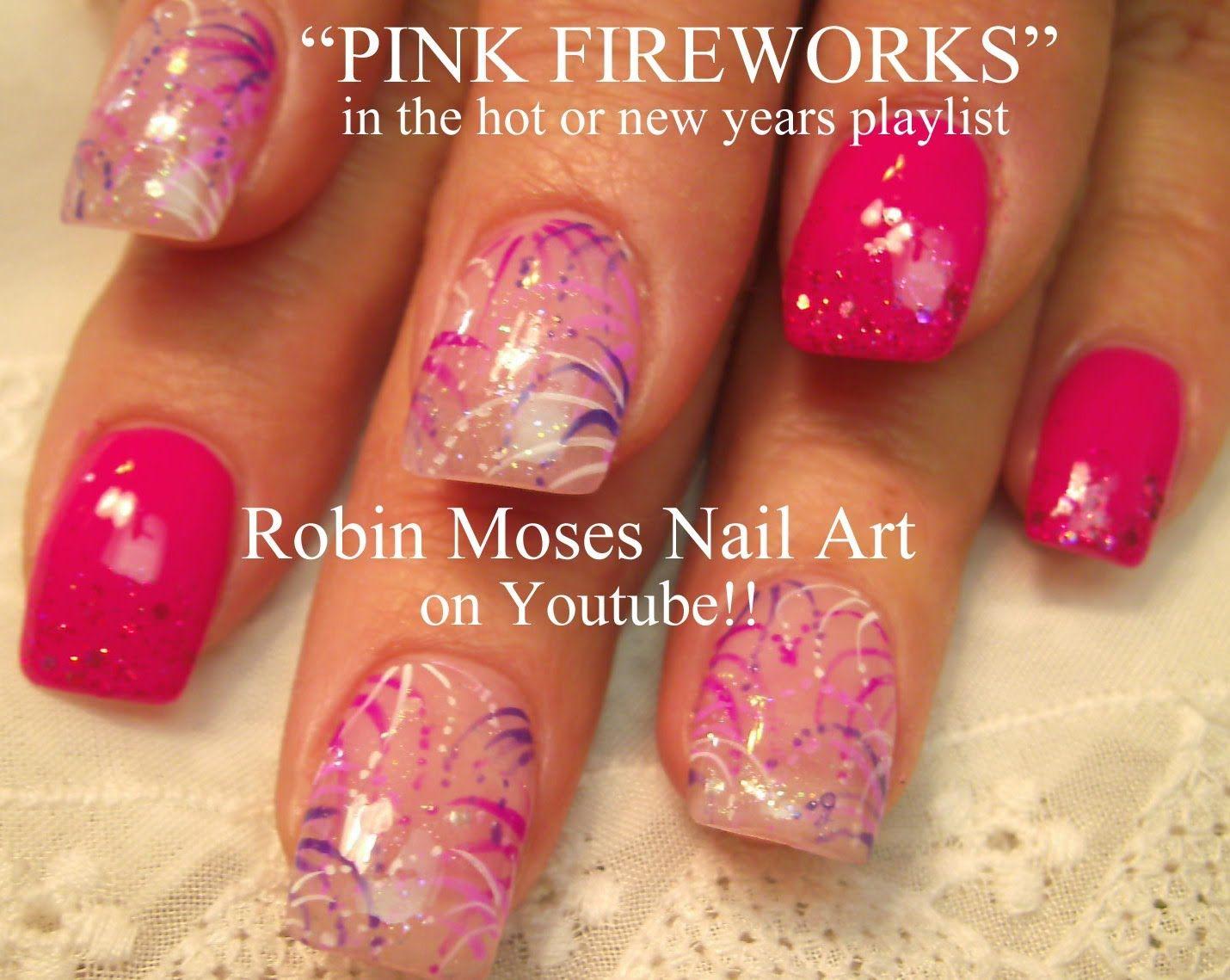 Pink NYE Nail Art FIREWORKS | robin moses nail art videos ...