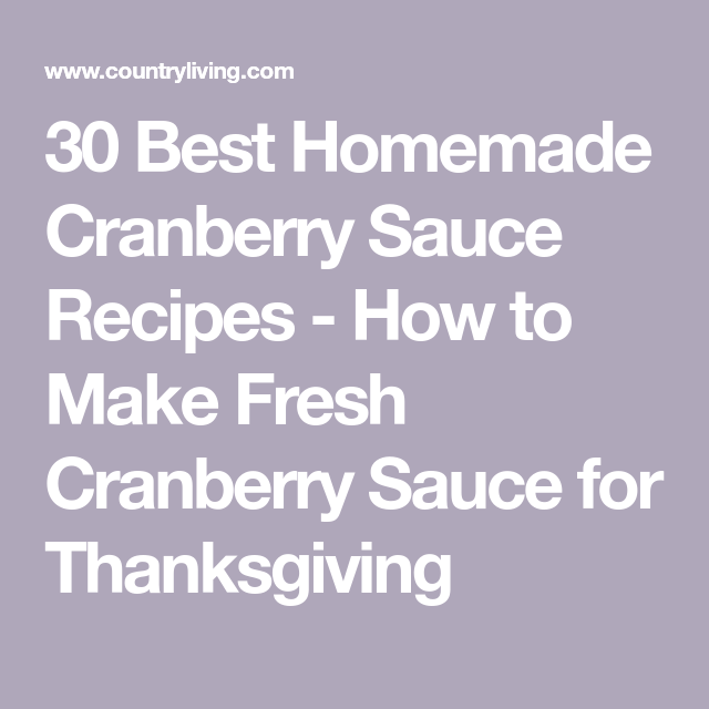 30 Best Homemade Cranberry Sauce Recipes for a Twist on Tradition #cranberrysauce