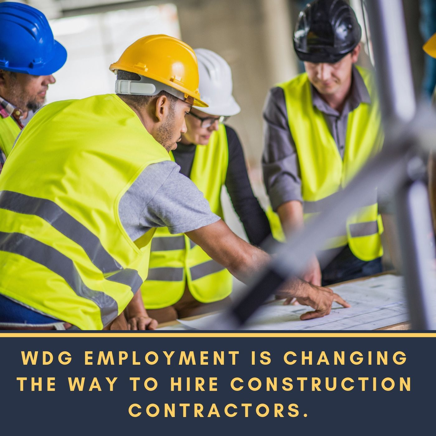 Wdg Employment Is Changing The Way To Hire Construction Contractors