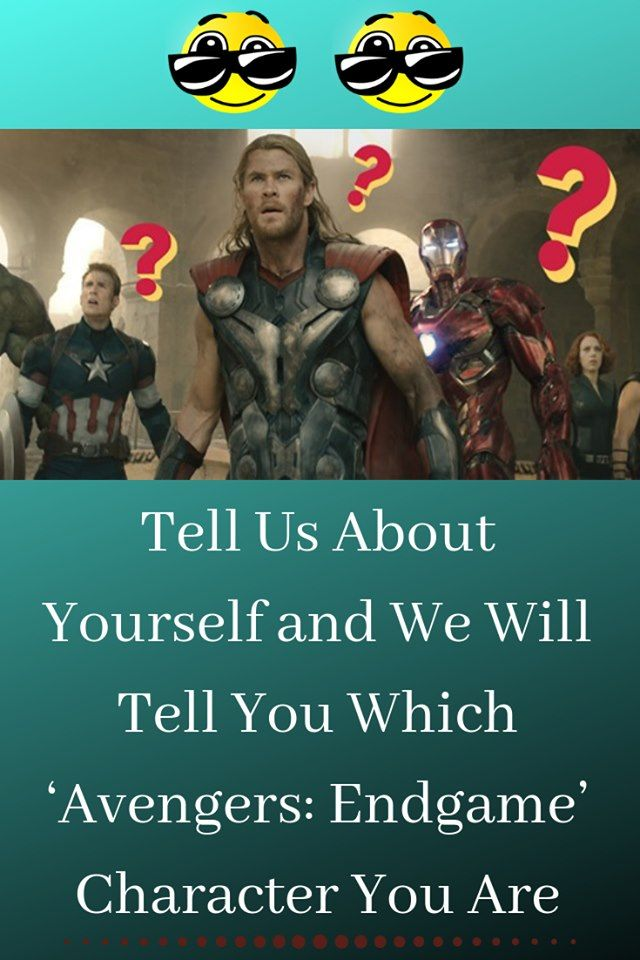Tell Us About Yourself and We Will Tell You Which 'Avengers: Endgame' Character You Are  Told