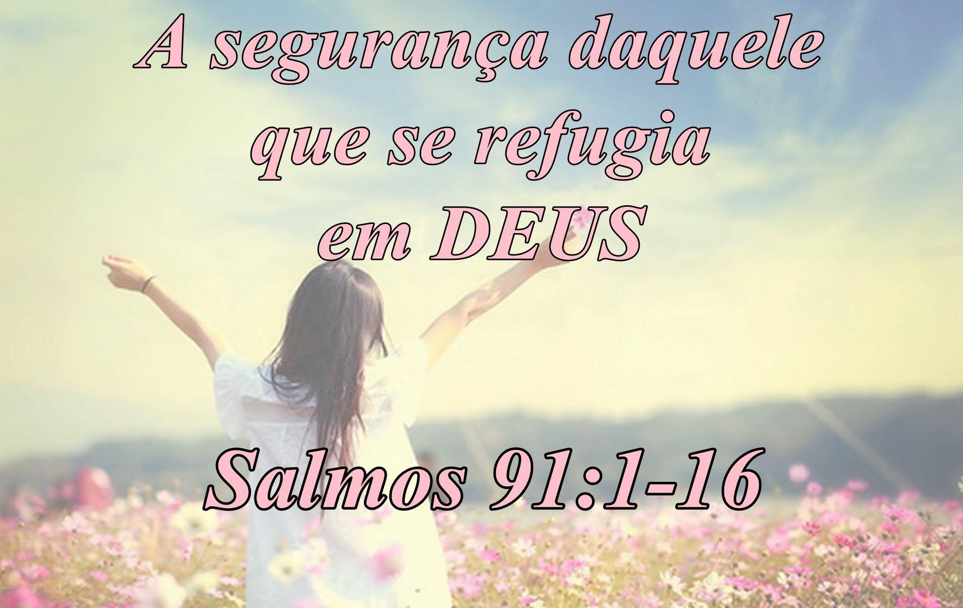 Salmo 91  - A segurança daquele que se refugia em Deus