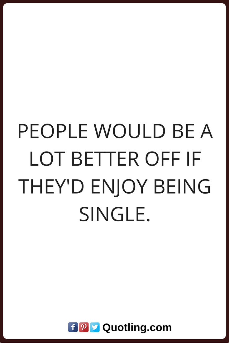 better off being single