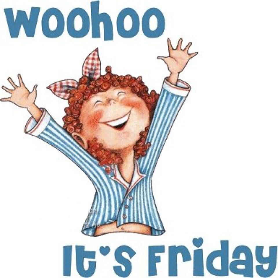 Woohoo! Its friday quotes, Friday images, Friday humor