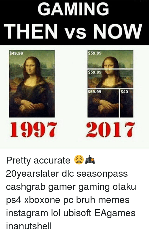 Gaming Today Then Vs Now Jokes Games Today