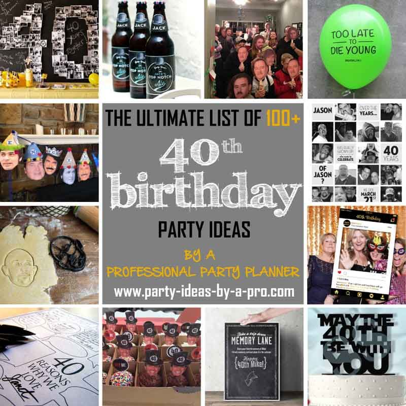 100 40th Birthday Party Ideas By A Professional Party Planner