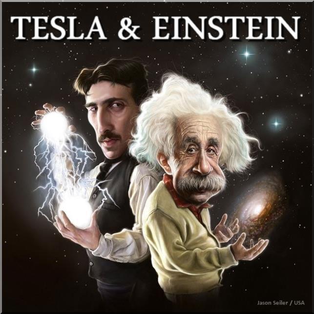 Tesla and Einstein, my two favorite inventors