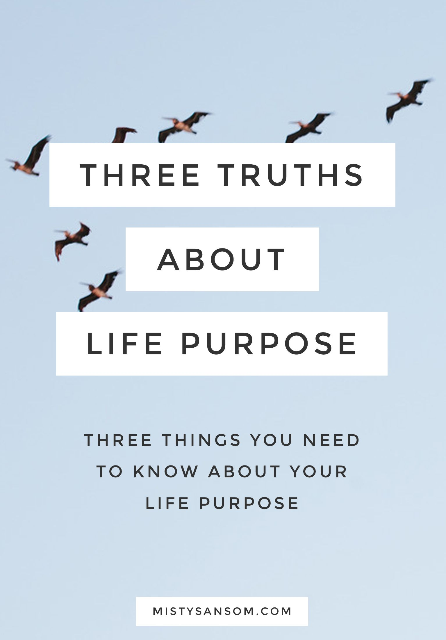 Three things you need to know about your life purpose. Hint: Your ...