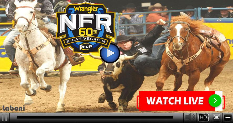 NFR, NFR 2018, NFR 2018 Live Stream, National Finals Rodeo