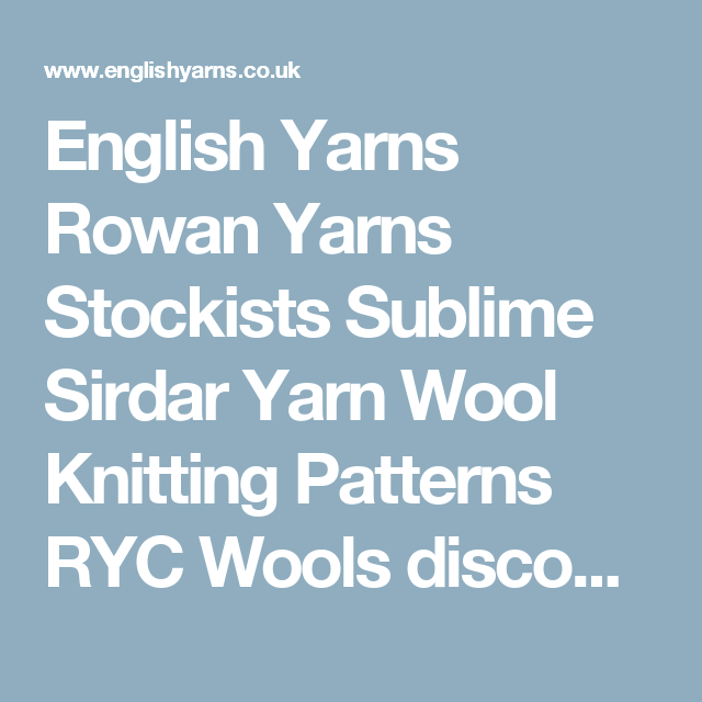 English Yarns Rowan Yarns Stockists Sublime Sirdar Yarn Wool ...
