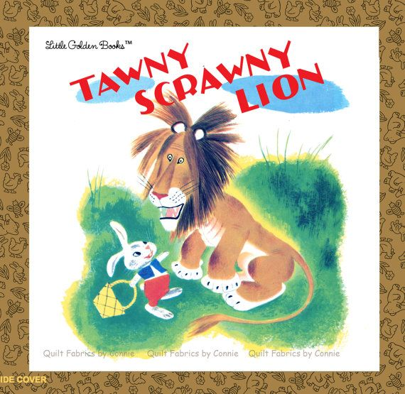 Tawny Scrawny Lion Fabric Golden Book by by QuiltfabricsbyConnie, $8.95