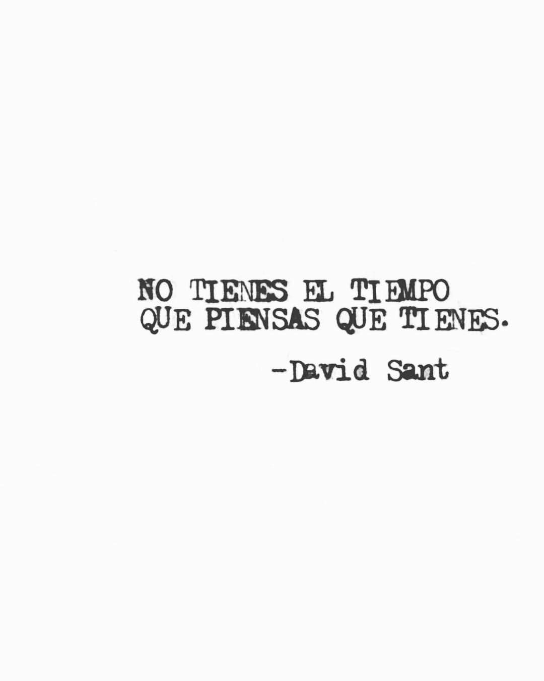 No Tienes El Tiempo Que Piensas Que Tienes David Sant