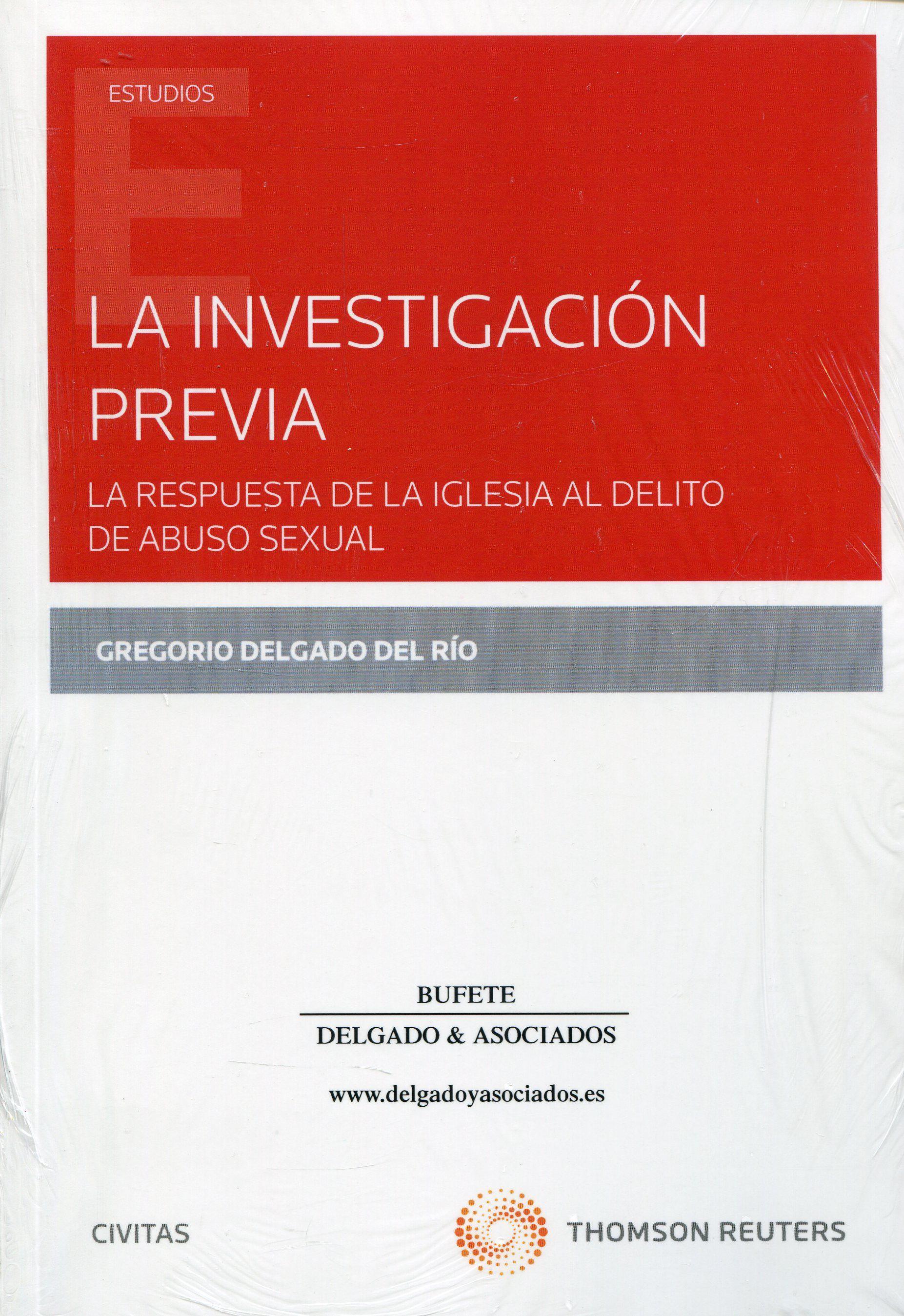 La investigación previa : la respuesta de la Iglesia al delito de abuso sexual / Gregorio Delgado del Río