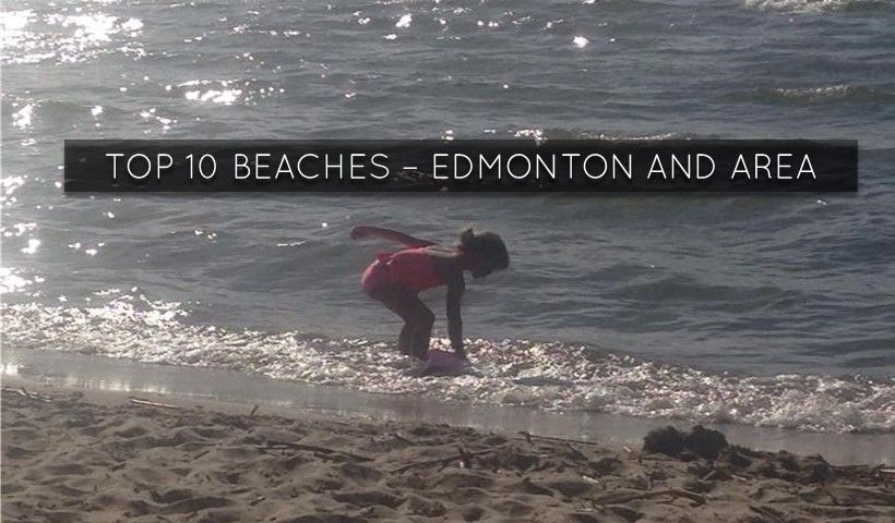 best lakes and beaches edmonton and best beaches in the same