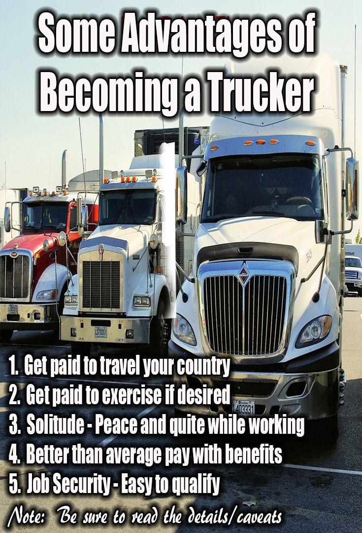 Advantages Of Becoming A Truck Driver Truck Driving Jobs Truck Driver Trucker Quotes