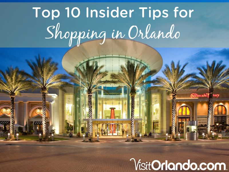 Top 10 Insider Tips for Shopping in Orlando!