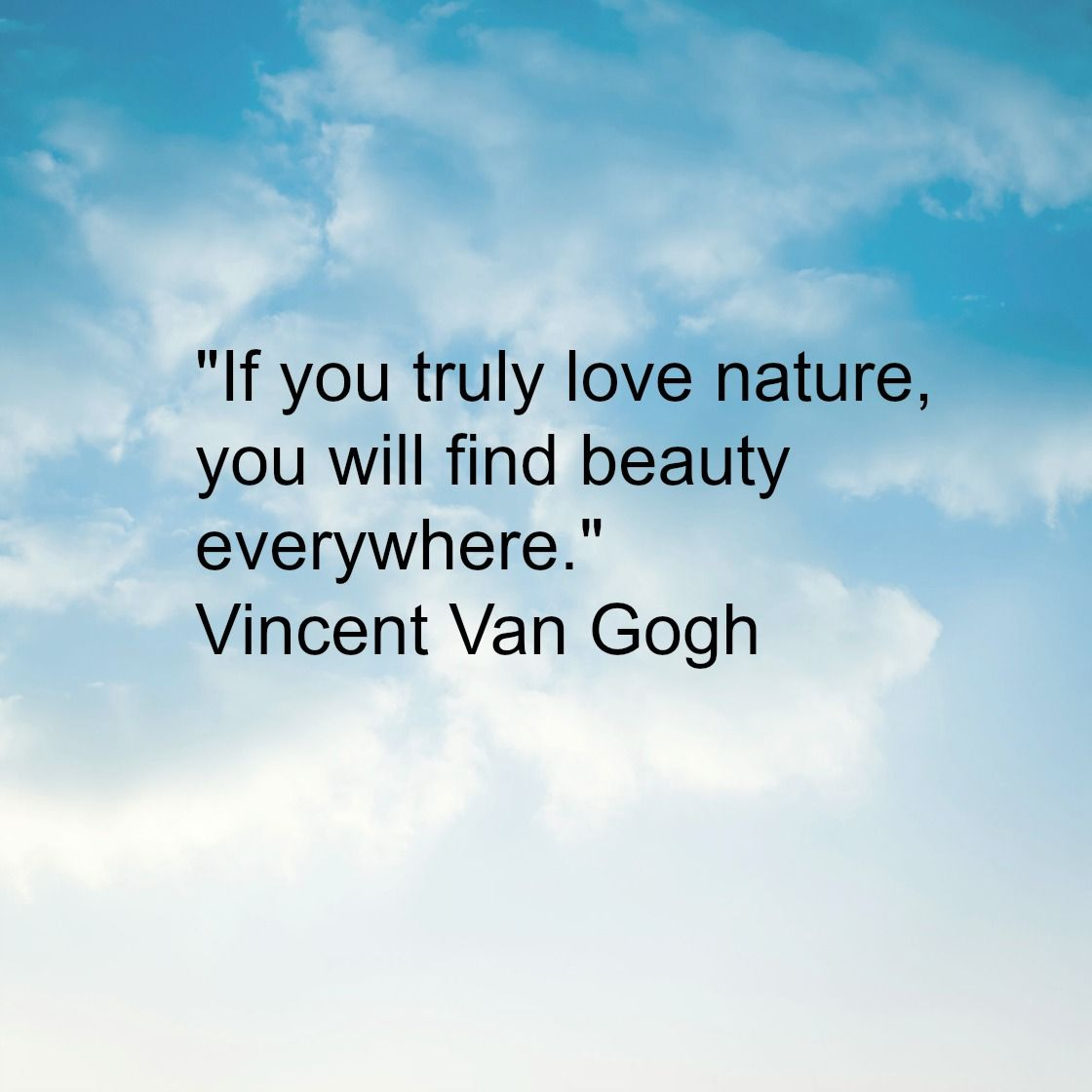 I M A Huge Nature Lover But I Am Hoping We Get Some Sun And Warmer Temps Soon With Images Find Beauty Inspirational Quotes Nature Lover