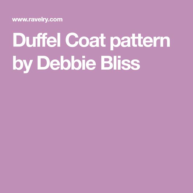 19b4d70eabfa Duffel Coat pattern by Debbie Bliss