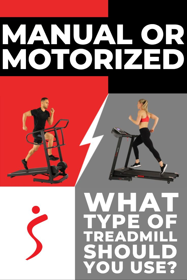 Manual or motorized what type of treadmill should you use