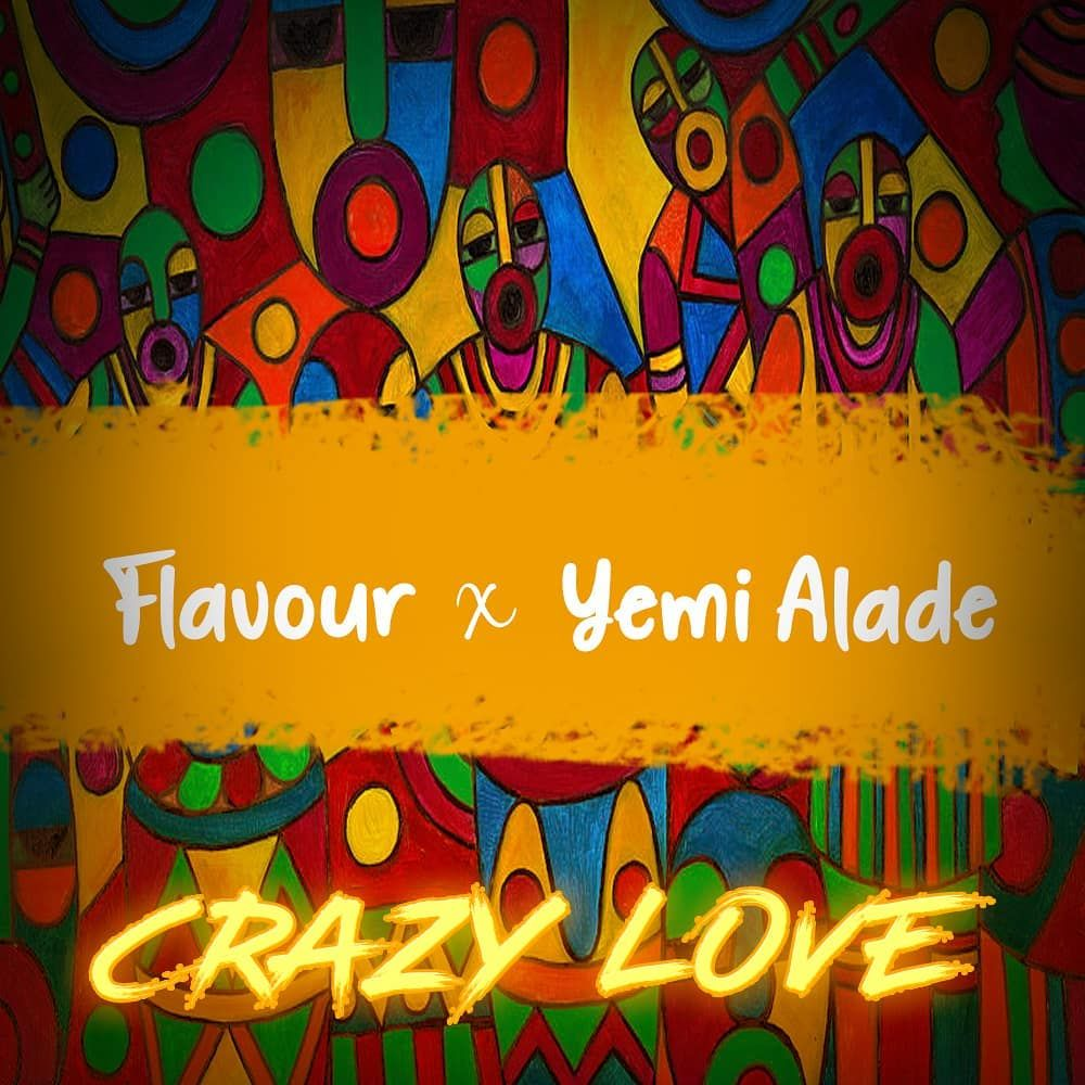 Download Flavour Ft Yemi Alade Crazy Love Crazy Love New