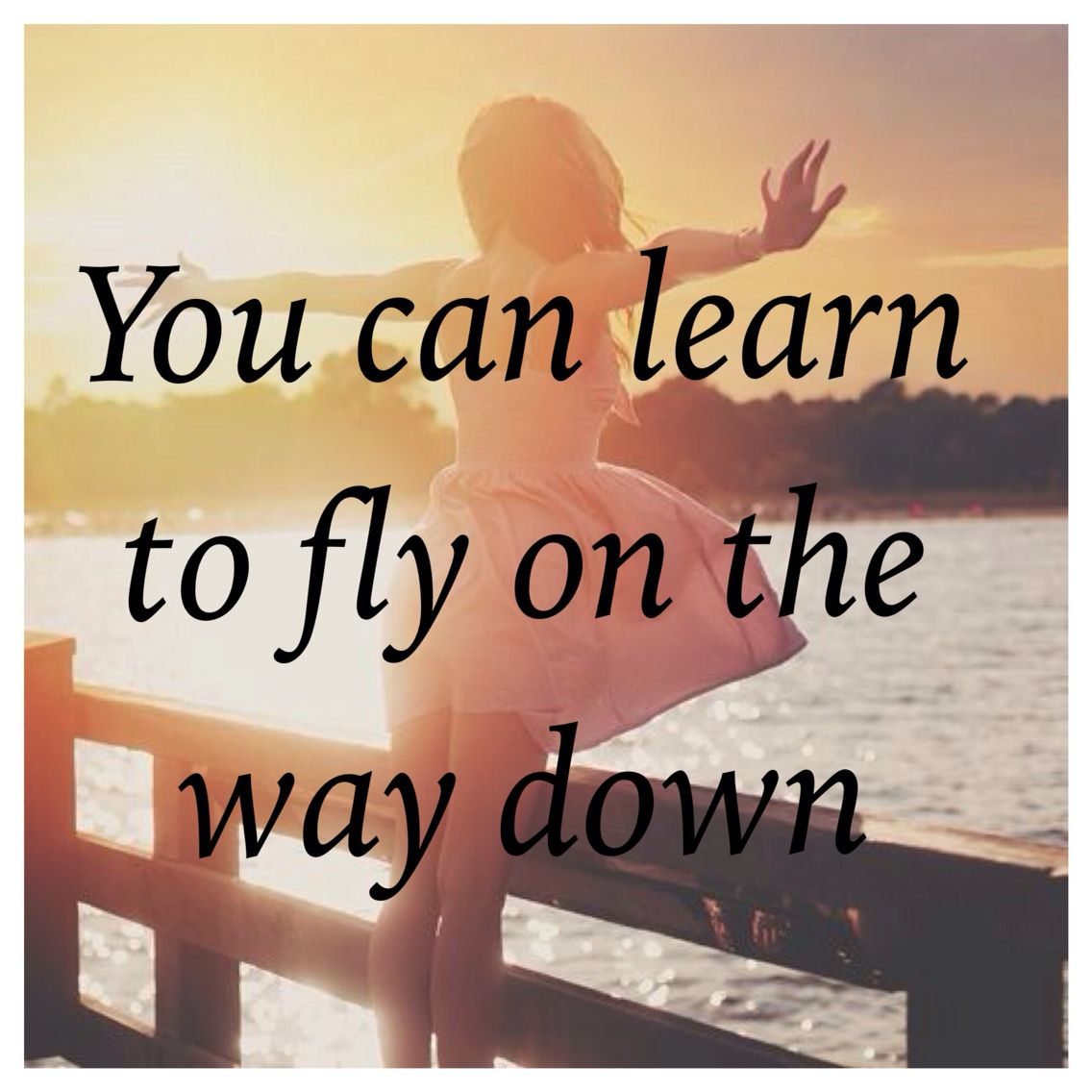 You Can Learn To Fly One The Way Down Spirit Quotes Country Quotes Free Spirit Quotes