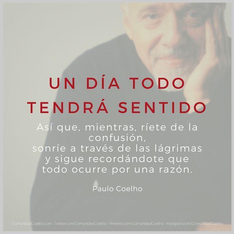 Todo ocurre por una razón  - vía www.instagram.com/ComunidadCoelho | Comunidad Coelho: tu punto de encuentro con los fans de Paulo Coelho