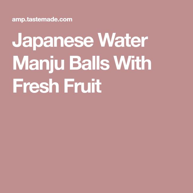 Japanese Water Manju Balls With Fresh Fruit