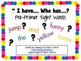 """""""I have.... Who has...? Pre-Primer Dolch Sight Words List"""
