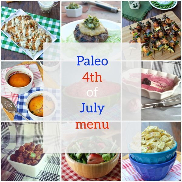 Paleo 4th of July Menu. Fire up the grill, gather the sides, cool down with a drink and enjoy something sweet!