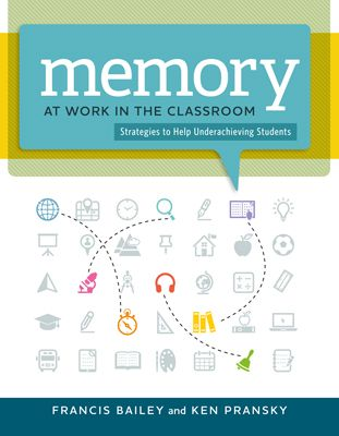 Memory At Work In The Classroom Strategies To Help Underachieving Students Classroom Strategies Teaching Teachers Brain Based Learning