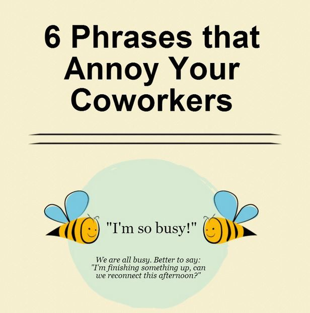 6 Phrases that Annoy Your Coworkers | Colleagues quotes ...