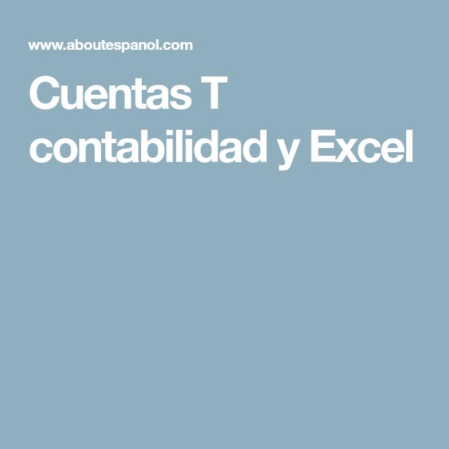 Cuentas T contabilidad y Excel | Cuentas T | Pinterest ...