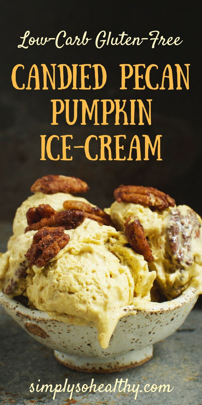 Low Carb Candied Pecan Pumpkin Ice Cream Recipe Low Carb Ice