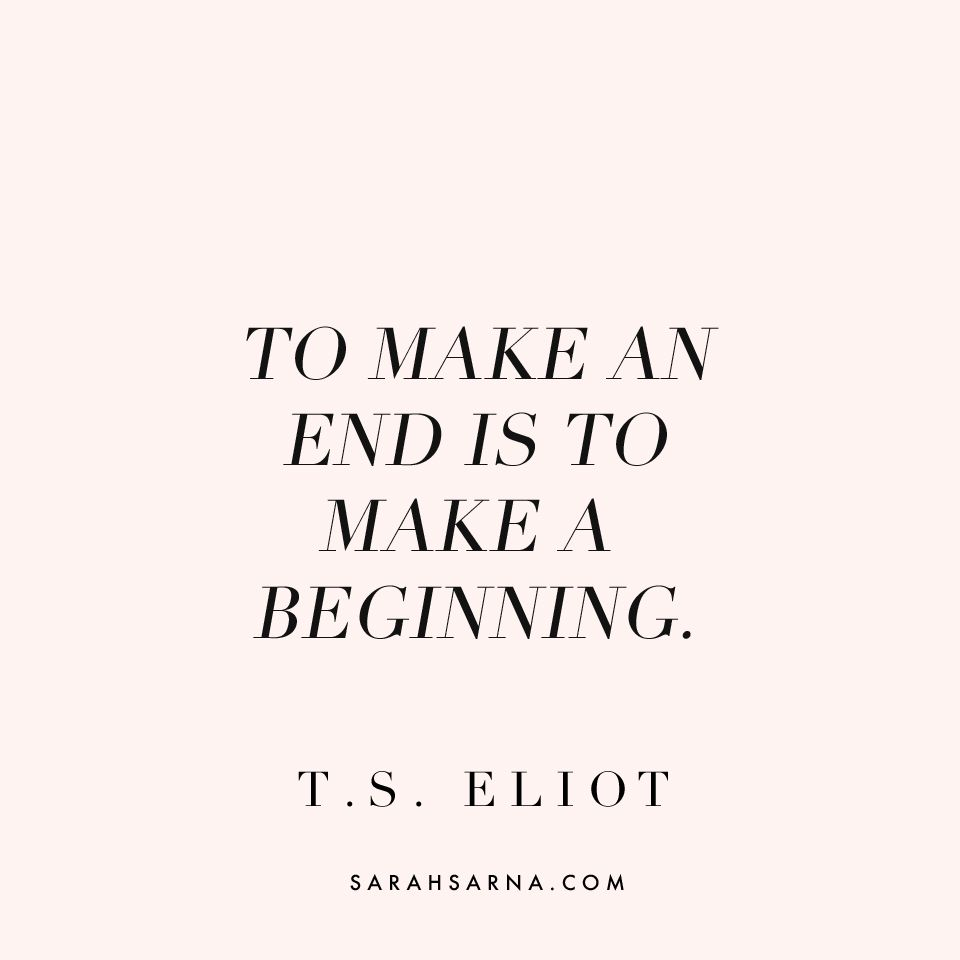 End Quotes Life Lately A New Beginning  To Make An End  Wisdom
