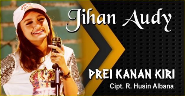 Download Lagu Jihan Audy Prei Kanan Kiri Mp3 5 44mb Dangdut