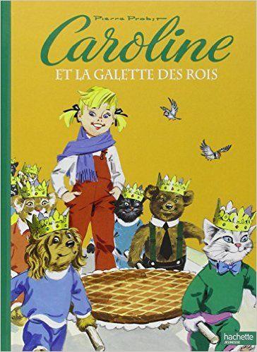 Amazon.fr - Caroline et la galette des rois - Pierre Probst - Livres