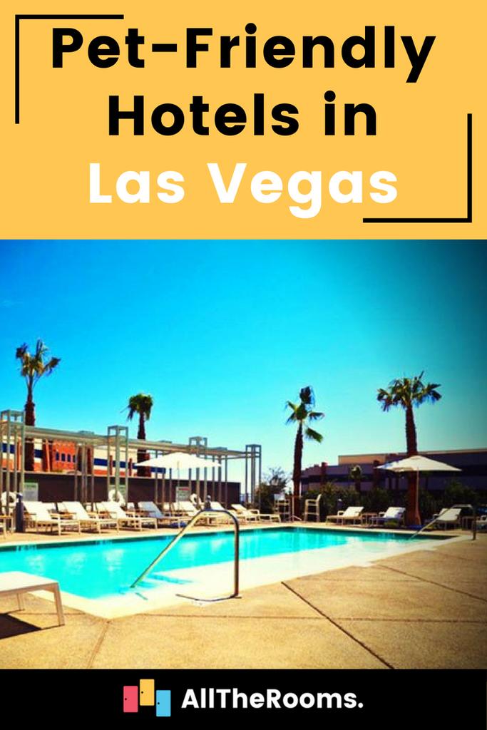 6 Best Pet Friendly Las Vegas Hotels Las Vegas Hotels Pet Friendly Las Vegas Las Vegas Vacation
