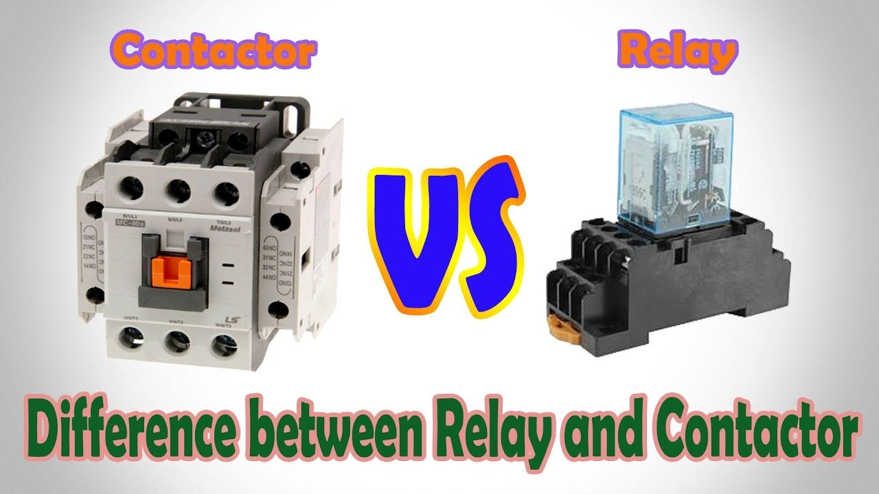 Contactor vs Relay - Difference between Relay and Contactor