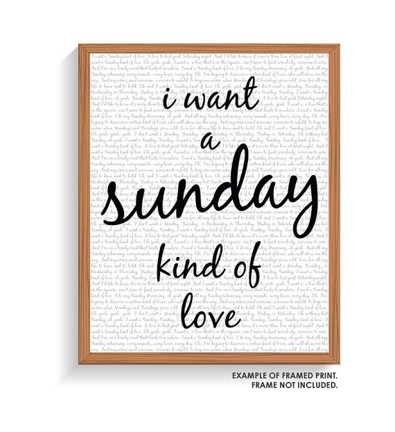 I Want A Sunday Kind Of Love