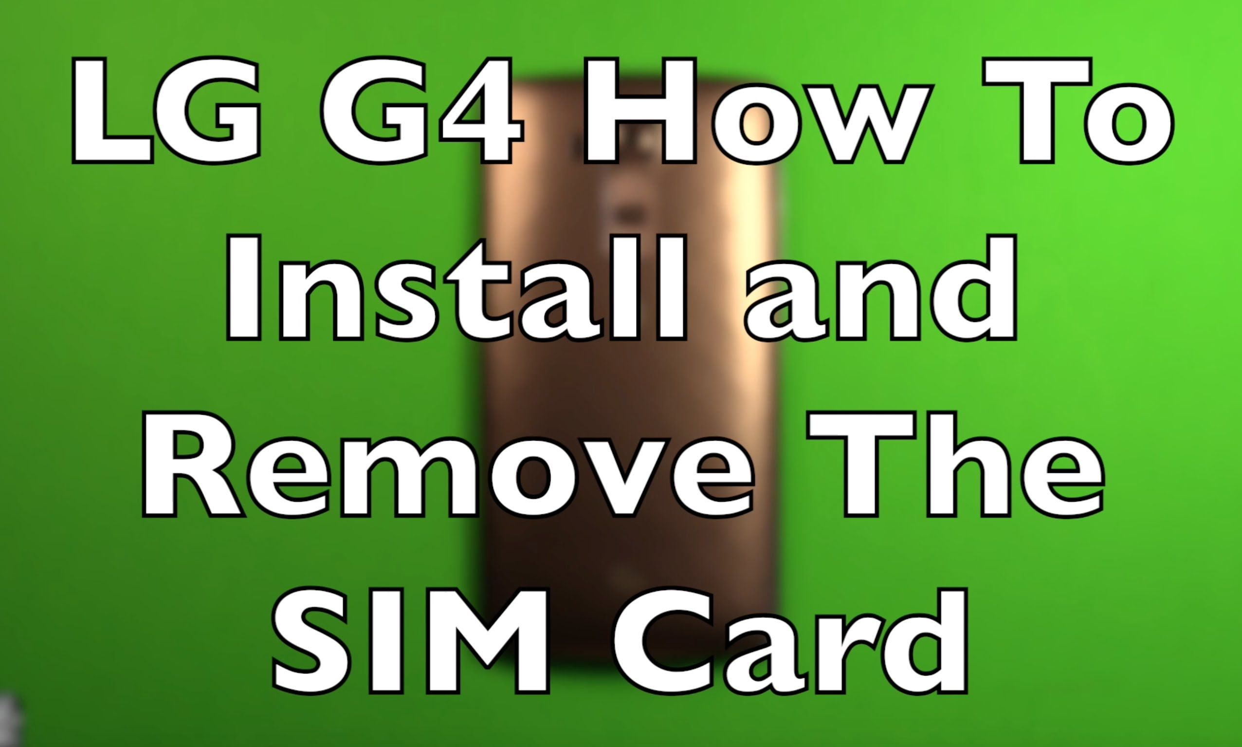 Lg g4 how to remove and install the sim card screen