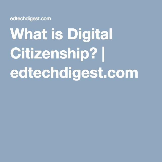 What is Digital Citizenship? | edtechdigest.com