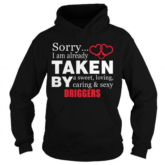 Cool DRIGGERS Sorry i'm already by DRIGGERS tee shirts Shirts & Tees