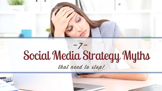 Social Media Marketing Strategy Myths That Need To Stop By