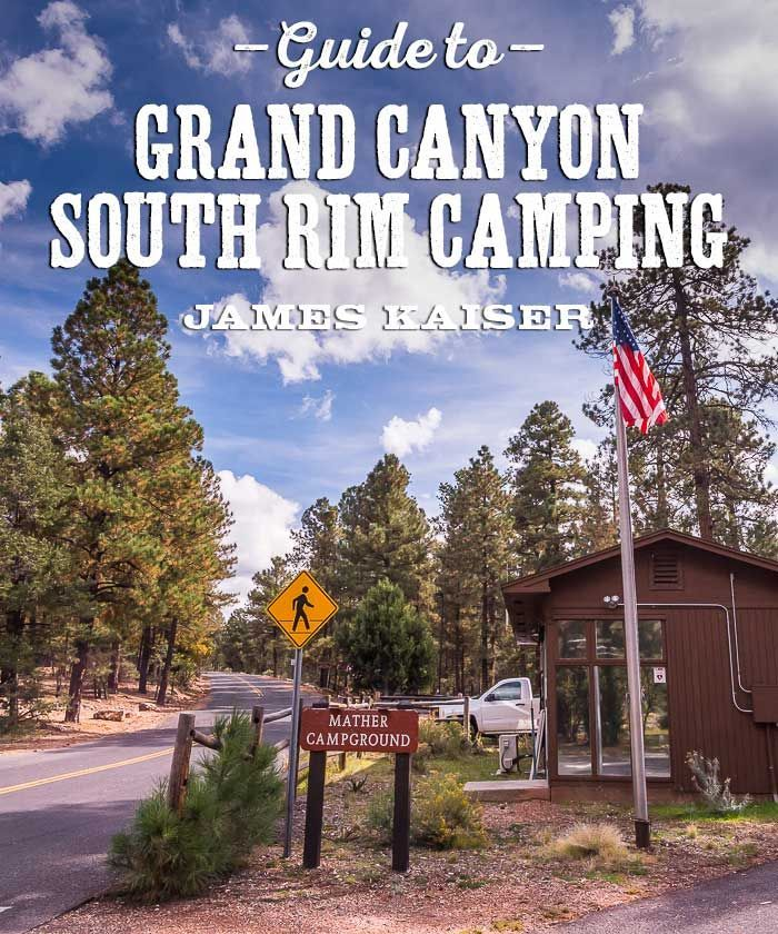 Grand Canyon Camping, South Rim | James Kaiser | Places to Camp